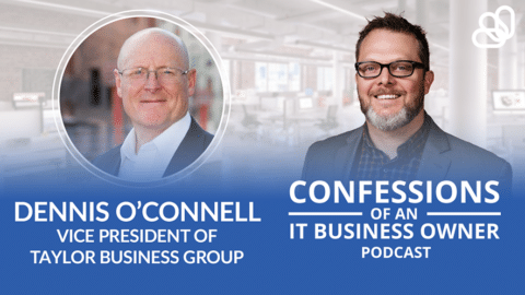 Dennis O'Connell – Taylor Business Group