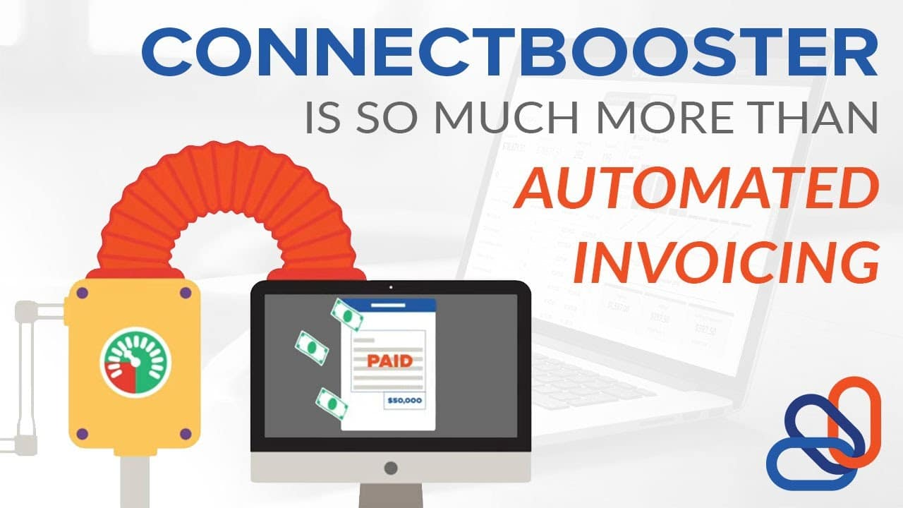 ConnectBooster Is So Much More Than Automated Invoicing